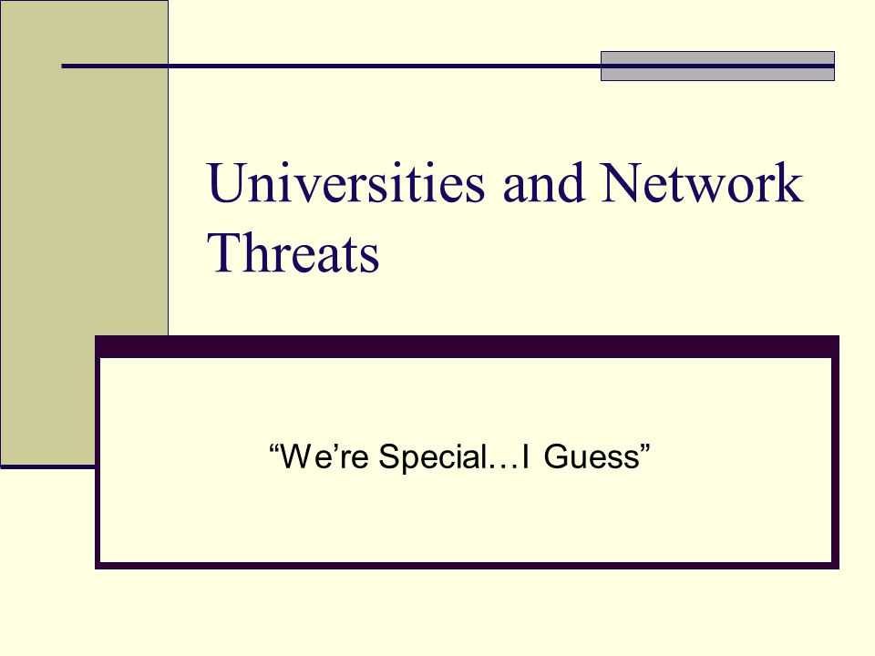 Universities and Network Threats We're Special…I Guess