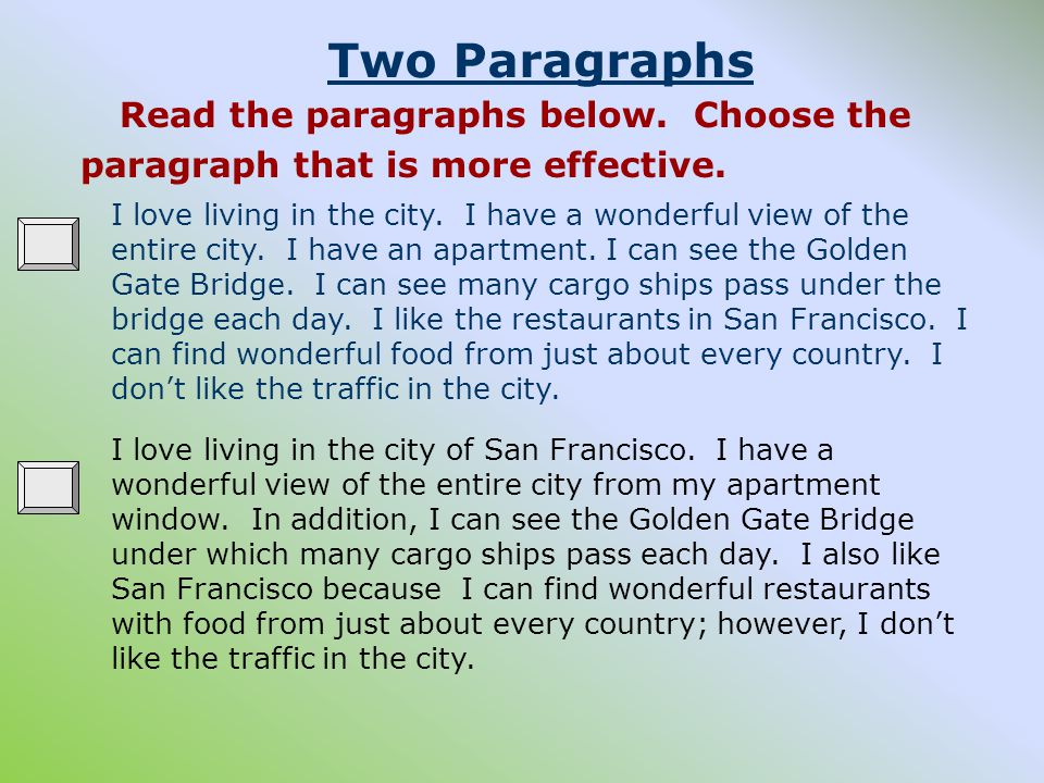 Two Paragraphs Read the paragraphs below.Choose the paragraph that is more effective.