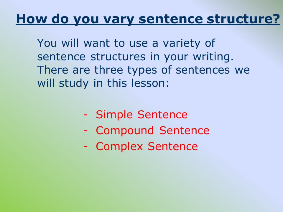 How do you vary sentence structure.