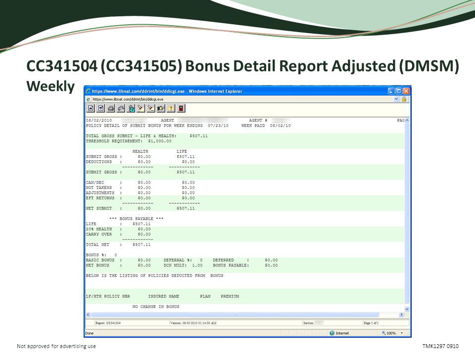 Not approved for advertising use TMK1297 0910 CC341504 (CC341505) Bonus Detail Report Adjusted (DMSM) Weekly