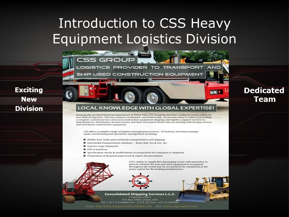 Introduction to CSS Heavy Equipment Logistics Division Exciting New Division Dedicated Team
