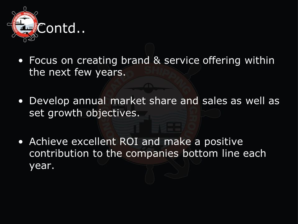 Contd.. Focus on creating brand & service offering within the next few years.