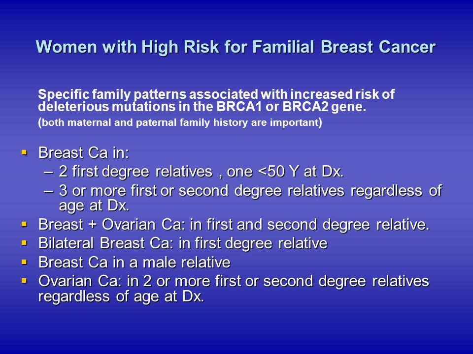 Women with High Risk for Familial Breast Cancer Specific family patterns associated with increased risk of deleterious mutations in the BRCA1 or BRCA2