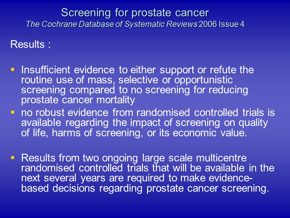 Results :  Insufficient evidence to either support or refute the routine use of mass, selective or opportunistic screening compared to no screening f