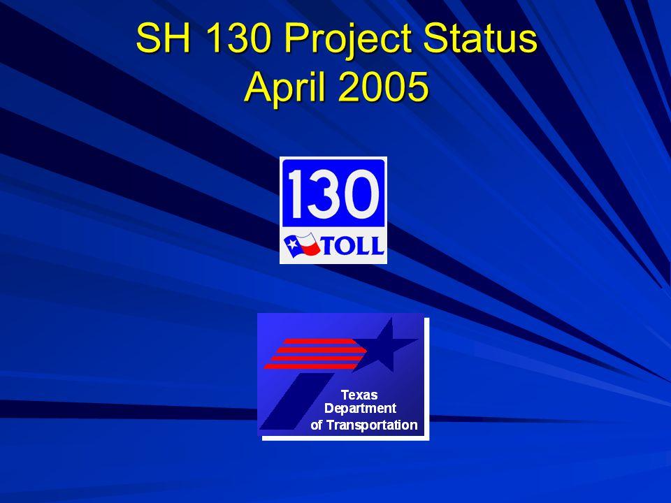 SH 130 Project Status April 2005