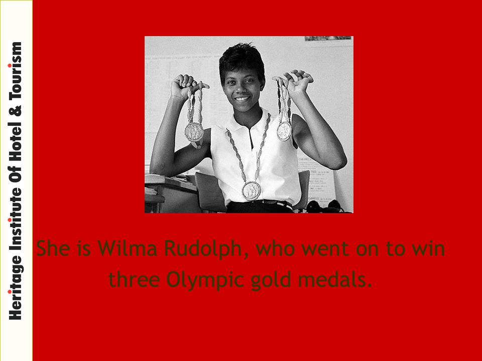 She is Wilma Rudolph, who went on to win three Olympic gold medals.