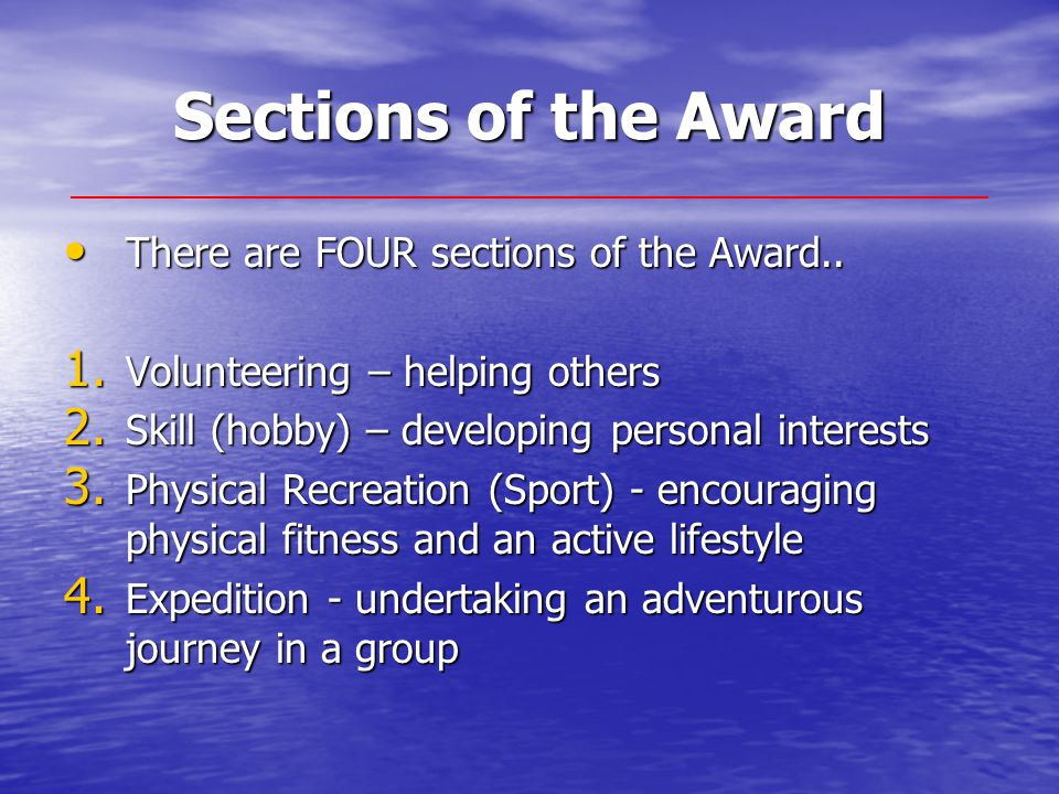 Sections of the Award There are FOUR sections of the Award..