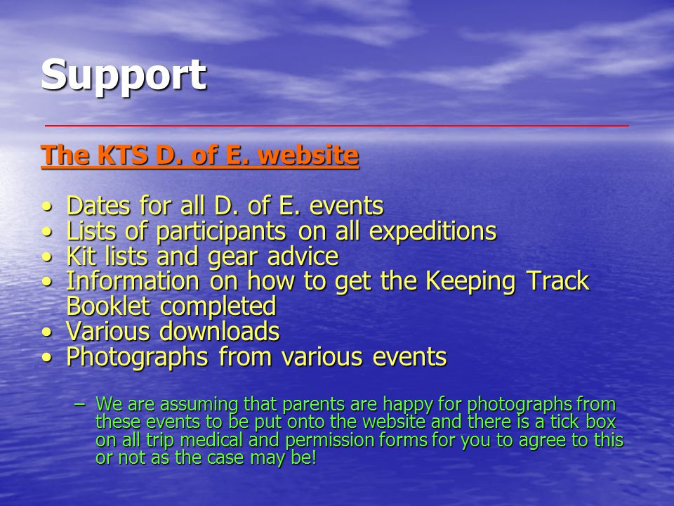 Support The KTS D. of E. website Dates for all D. of E. eventsDates for all D. of E. events Lists of participants on all expeditionsLists of participa