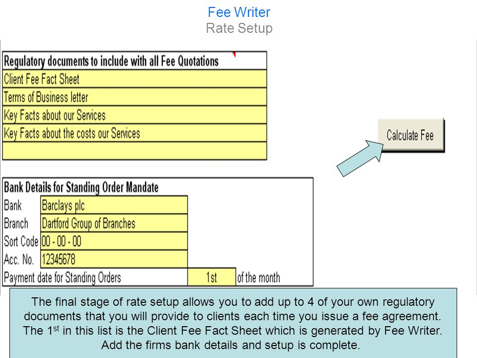Fee Writer Creating an agreement Add the clients details, the date and whether the client is an existing fee client.