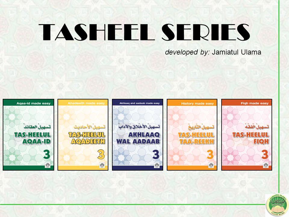 TASHEEL SERIES developed by: Jamiatul Ulama