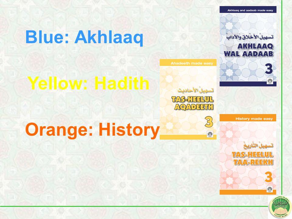 Blue: Akhlaaq Yellow: Hadith Orange: History