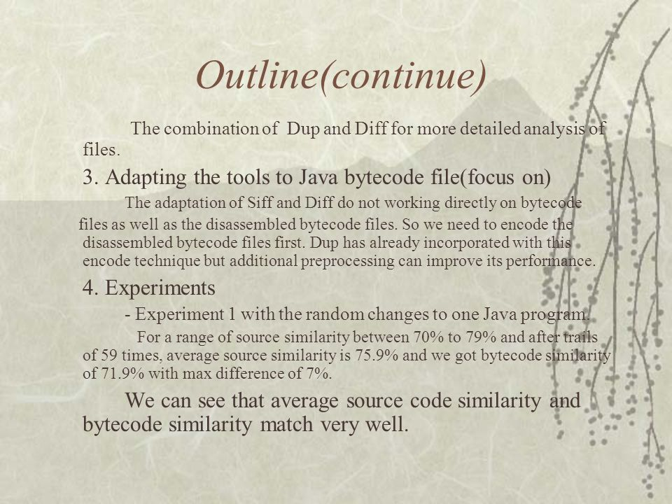 Outline(continue) The combination of Dup and Diff for more detailed analysis of files.