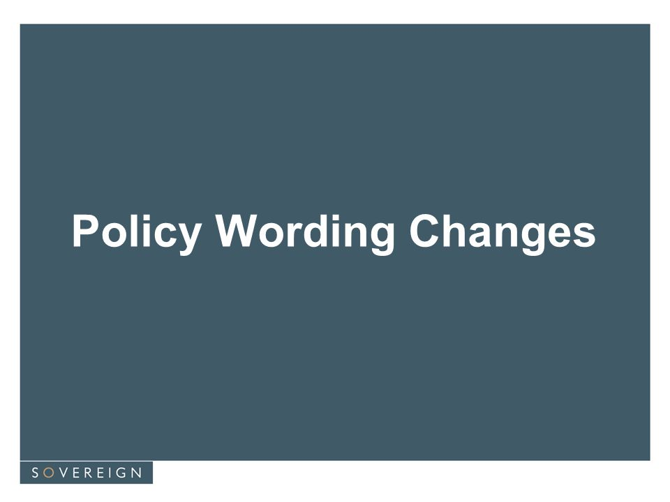Policy Wording Changes