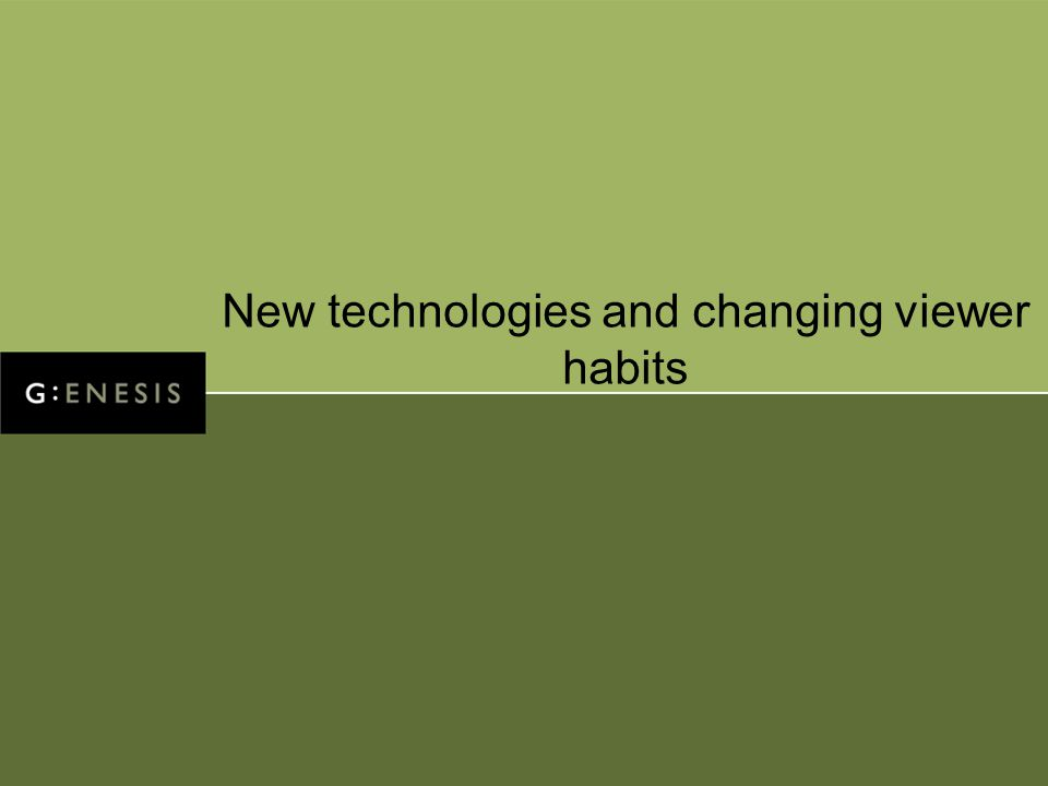 New technologies and changing viewer habits