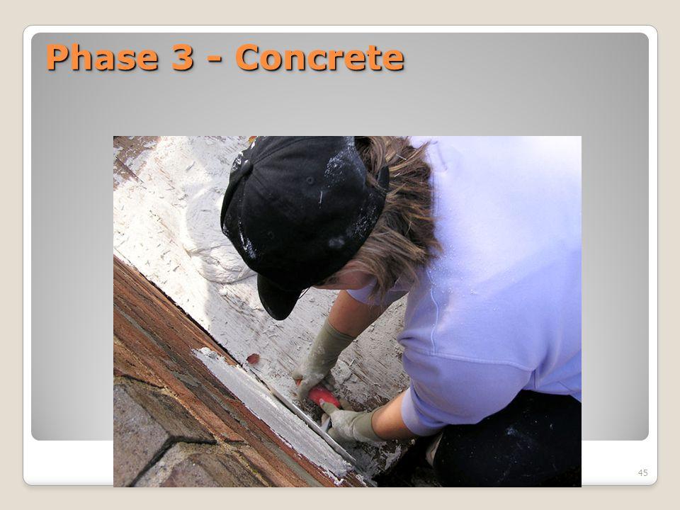 Phase 3 - Concrete 45