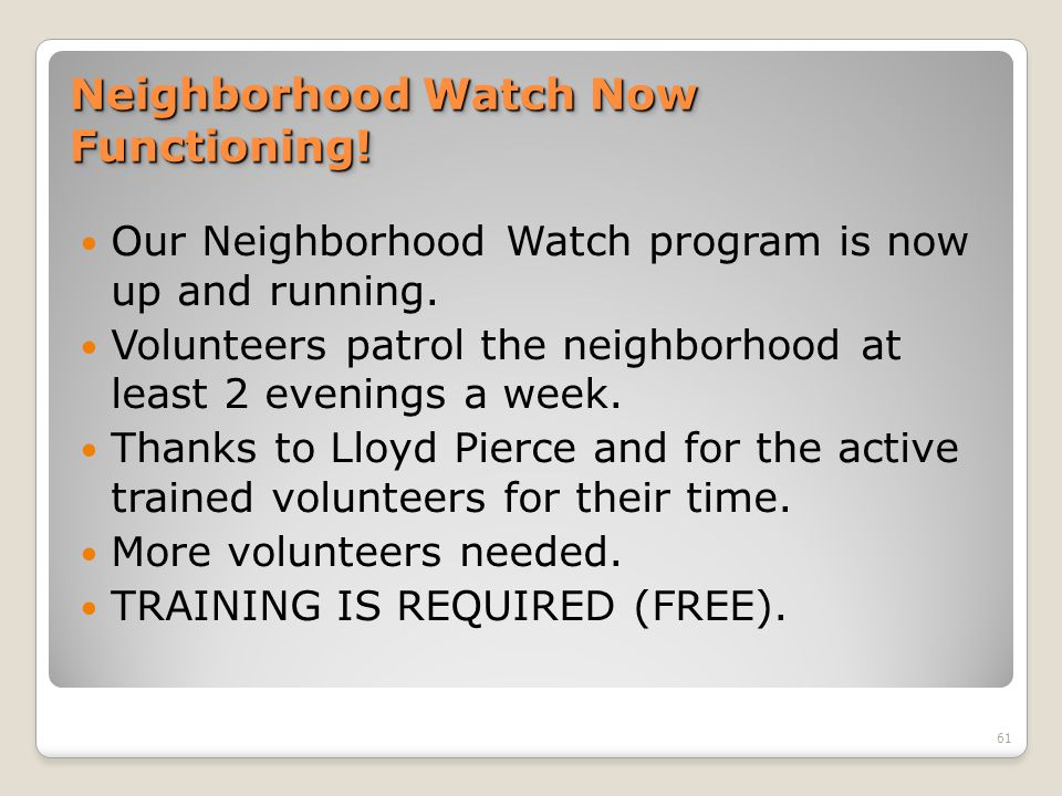Neighborhood Watch Now Functioning. Our Neighborhood Watch program is now up and running.