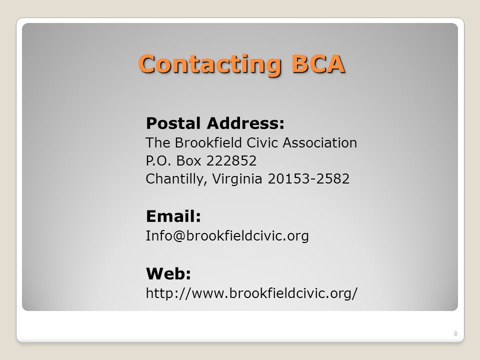 Contacting BCA Postal Address: The Brookfield Civic Association P.O. Box 222852 Chantilly, Virginia 20153-2582 Email: Info@brookfieldcivic.org Web: ht