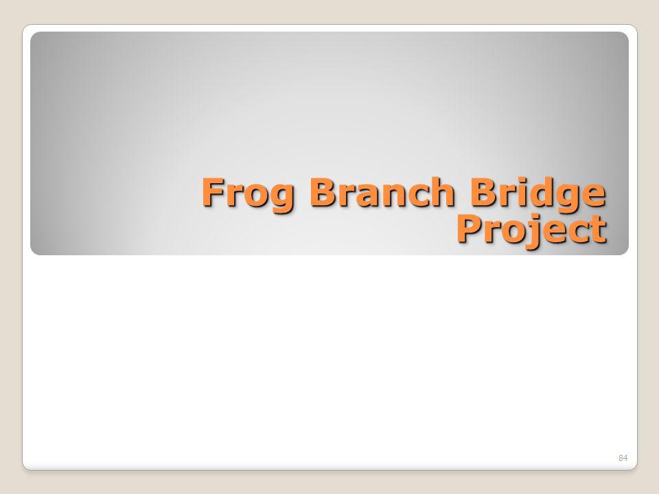 Frog Branch Bridge Project 84