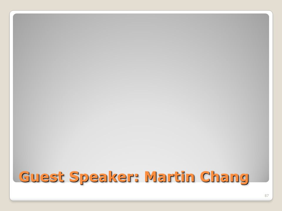 Guest Speaker: Martin Chang 87