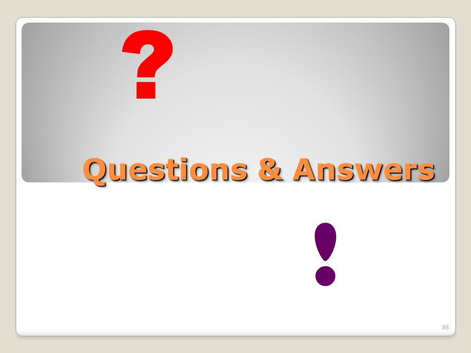 Questions & Answers 88 ? !