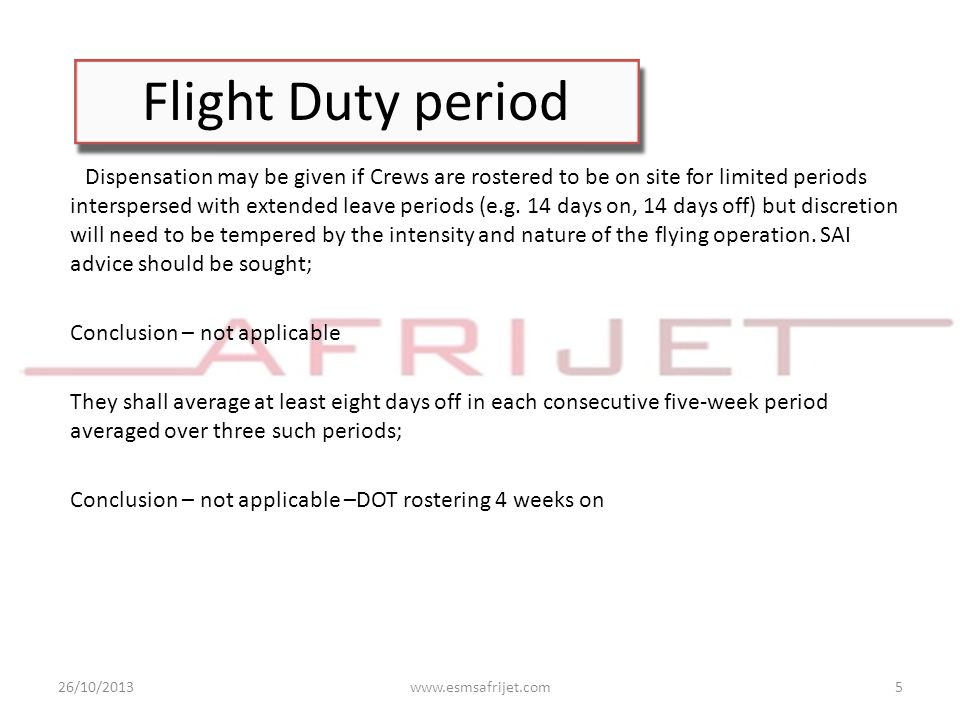 Flight Duty period Dispensation may be given if Crews are rostered to be on site for limited periods interspersed with extended leave periods (e.g. 14