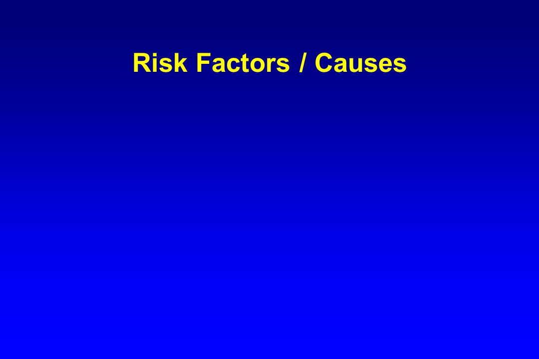 Risk Factors / Causes