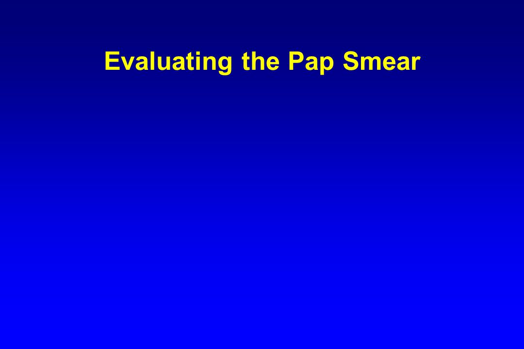 Evaluating the Pap Smear
