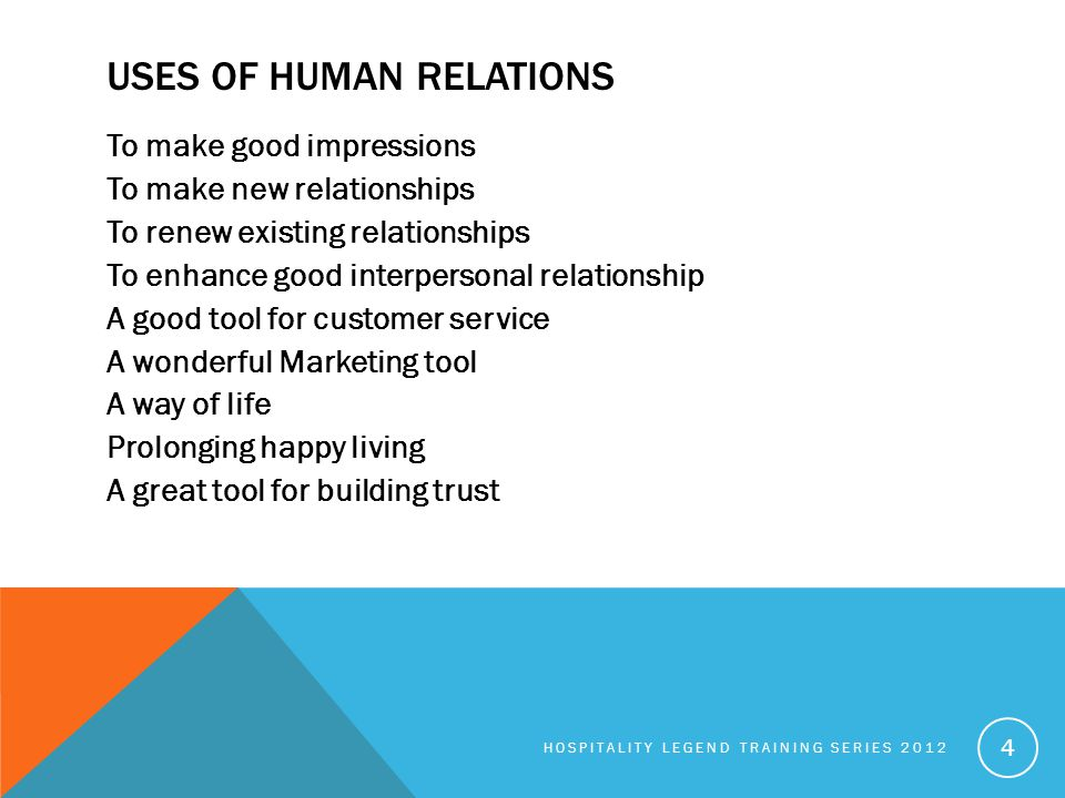 USES OF HUMAN RELATIONS To make good impressions To make new relationships To renew existing relationships To enhance good interpersonal relationship