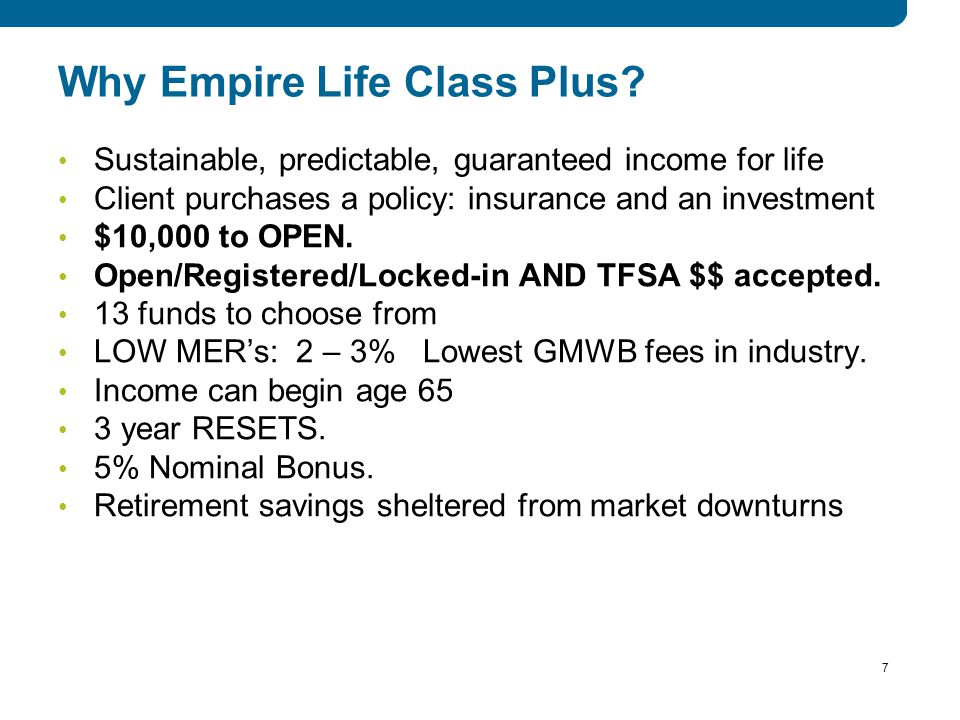 7 7 7 Why Empire Life Class Plus.