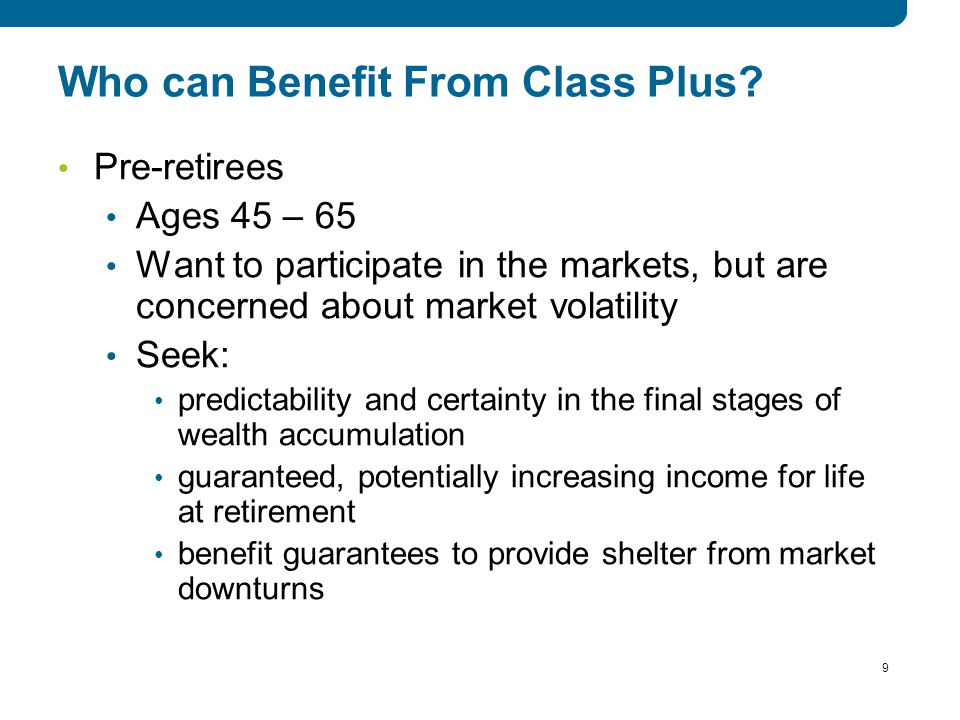 9 9 9 Who can Benefit From Class Plus.