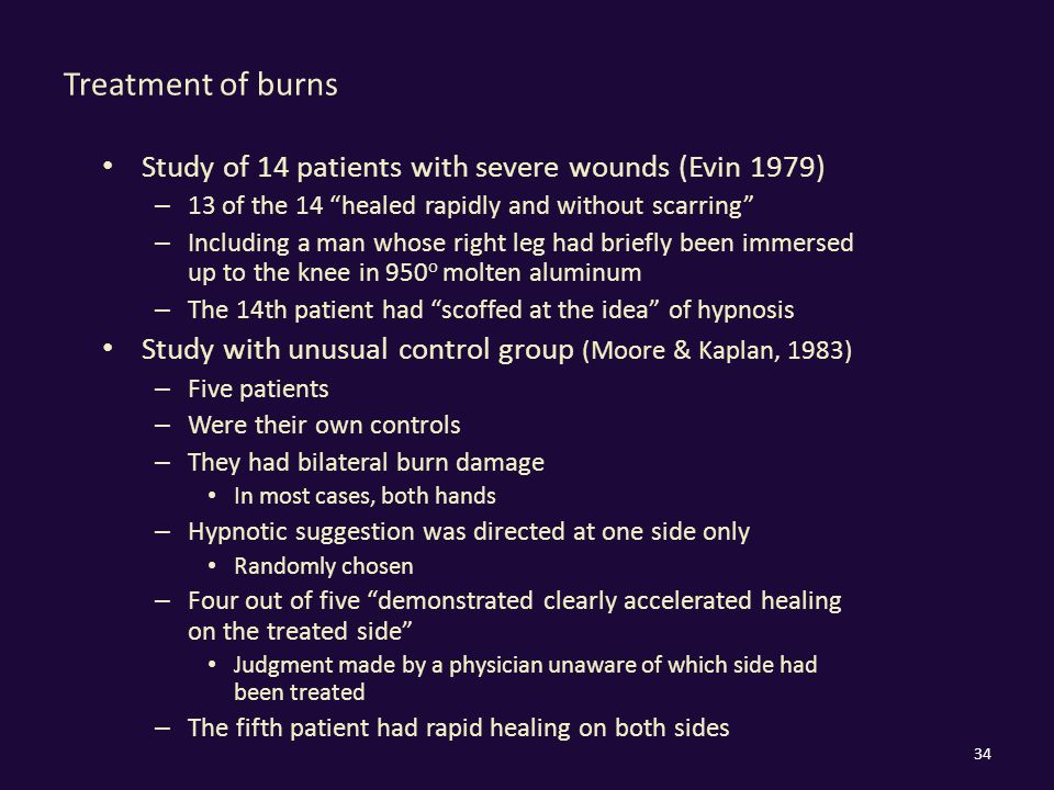"Treatment of burns Study of 14 patients with severe wounds (Evin 1979) – 13 of the 14 ""healed rapidly and without scarring"" – Including a man whose ri"