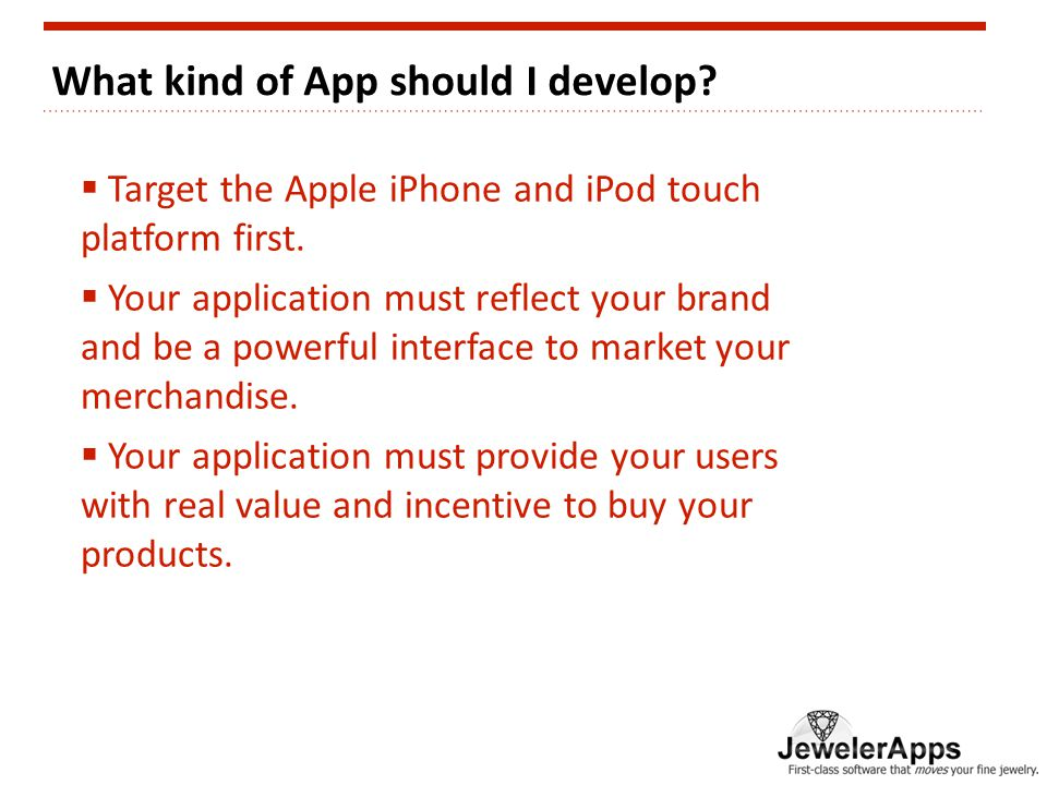 What kind of App should I develop.  Target the Apple iPhone and iPod touch platform first.