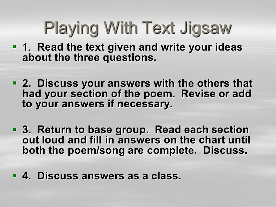 Playing With Text Jigsaw  1. Read the text given and write your ideas about the three questions.