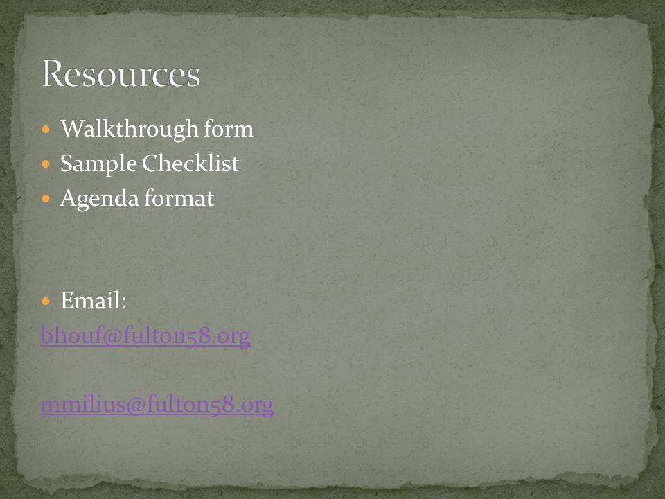 Walkthrough form Sample Checklist Agenda format Email: bhouf@fulton58.org mmilius@fulton58.org