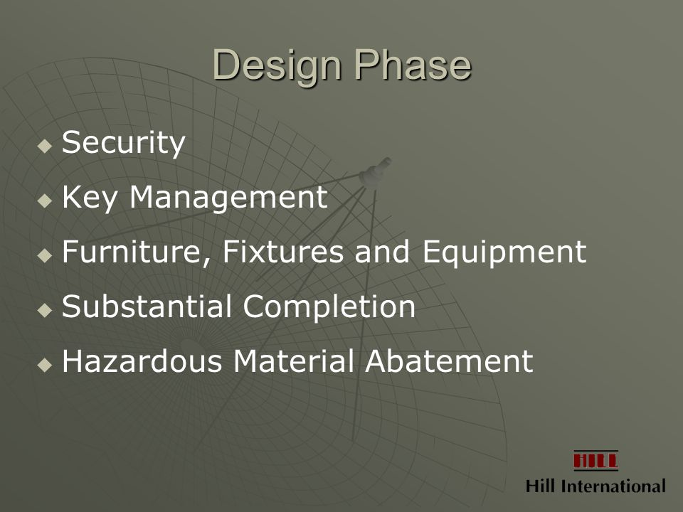 Design Phase   Security   Key Management   Furniture, Fixtures and Equipment   Substantial Completion   Hazardous Material Abatement