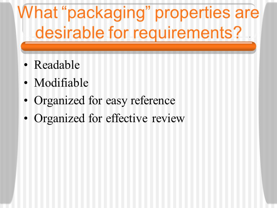 What packaging properties are desirable for requirements.
