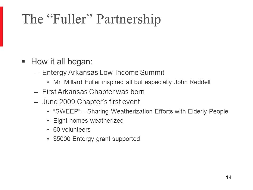 14 The Fuller Partnership  How it all began: –Entergy Arkansas Low-Income Summit Mr.