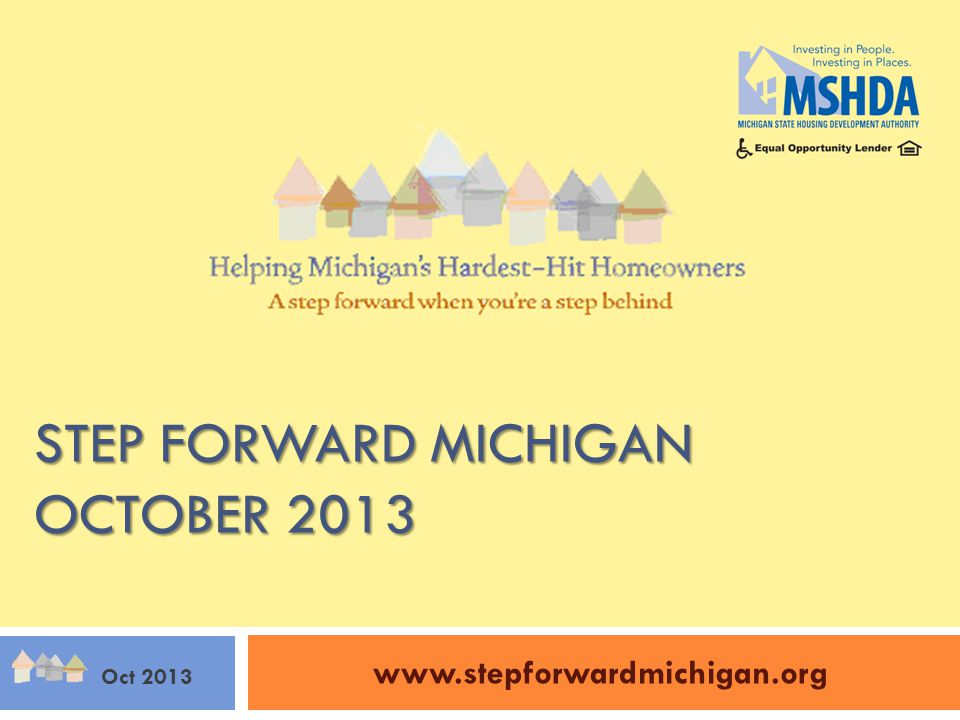 STEP FORWARD MICHIGAN OCTOBER 2013 www.stepforwardmichigan.org Oct 2013