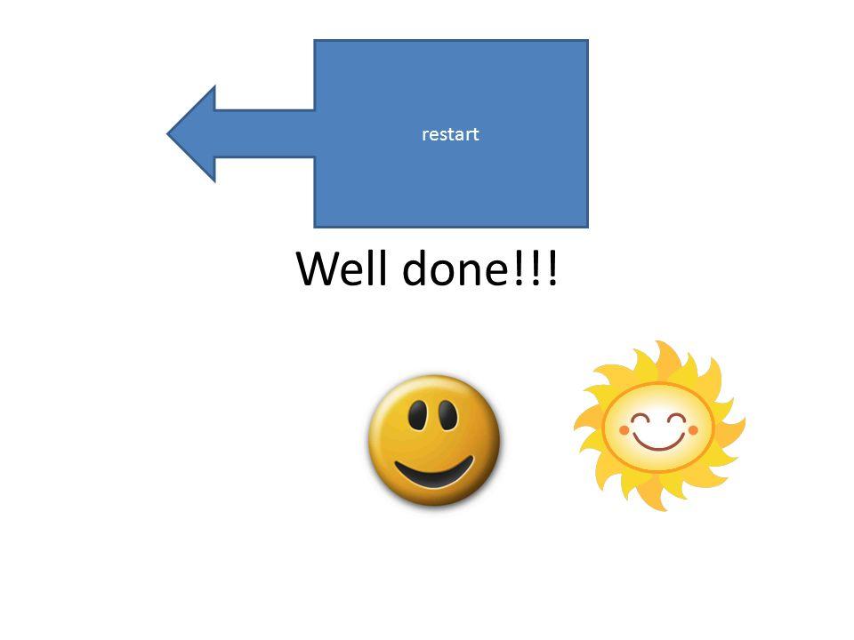 Well done!!! restart