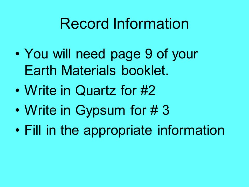 Record Information You will need page 9 of your Earth Materials booklet.