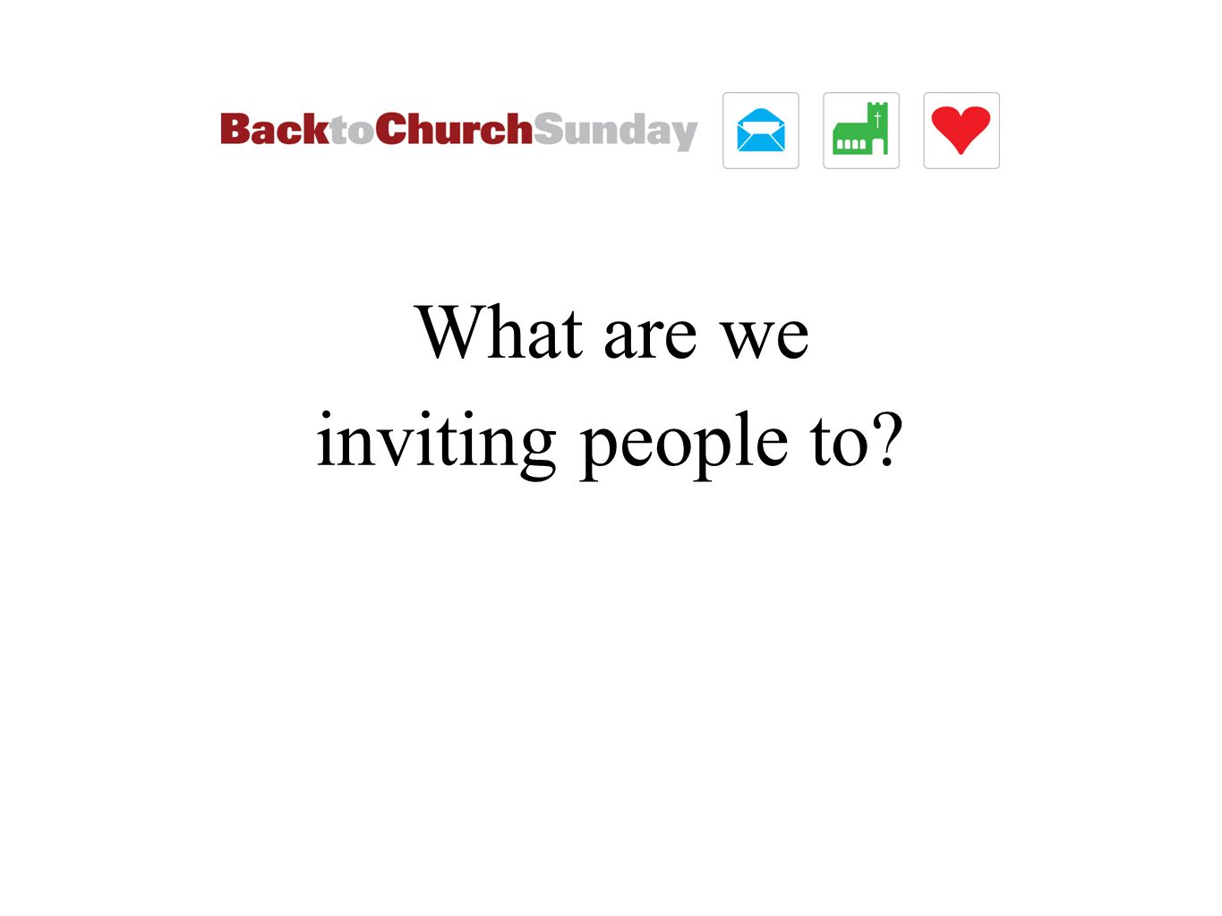 What are we inviting people to?
