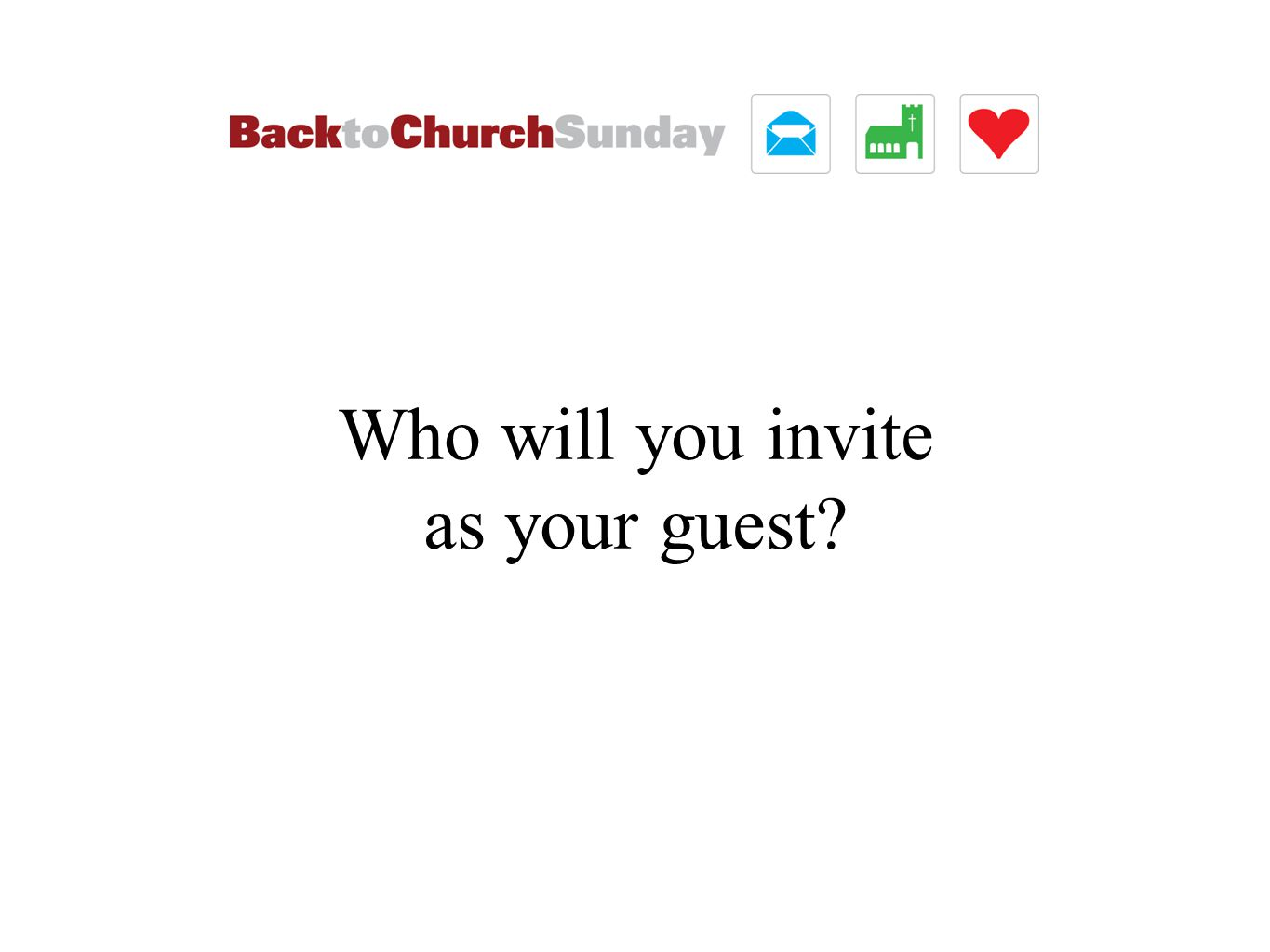 Who will you invite as your guest?