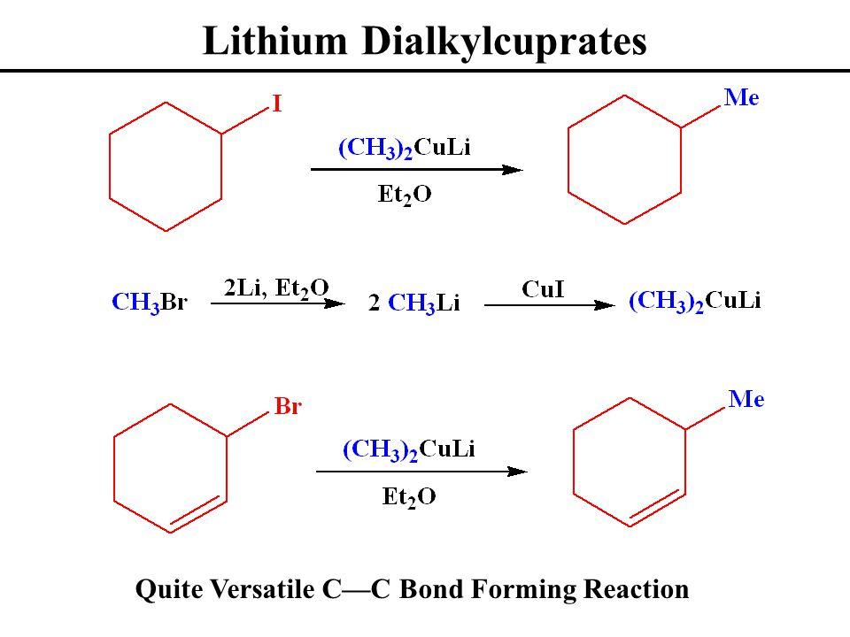 Lithium Dialkylcuprates Quite Versatile C—C Bond Forming Reaction