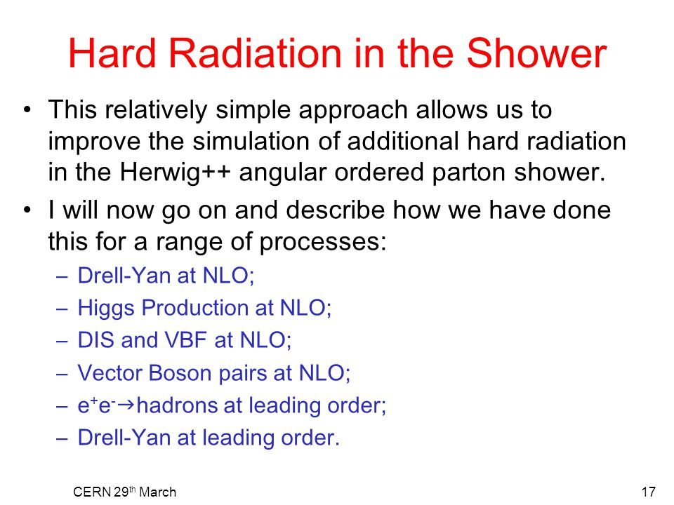 Hard Radiation in the Shower This relatively simple approach allows us to improve the simulation of additional hard radiation in the Herwig++ angular