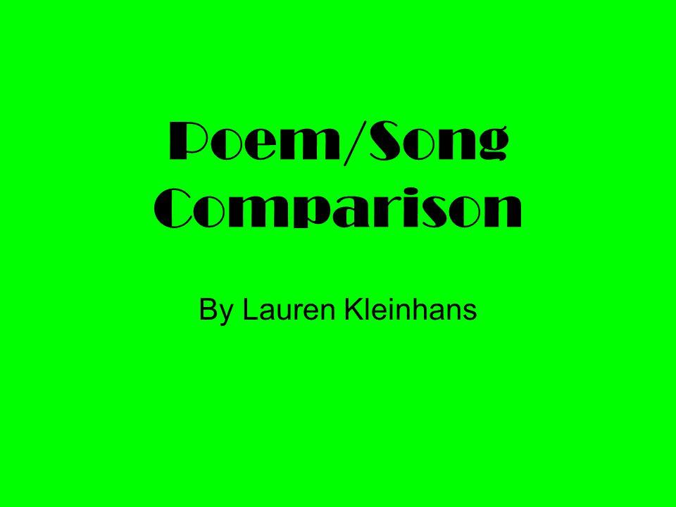 Poem/Song Comparison By Lauren Kleinhans