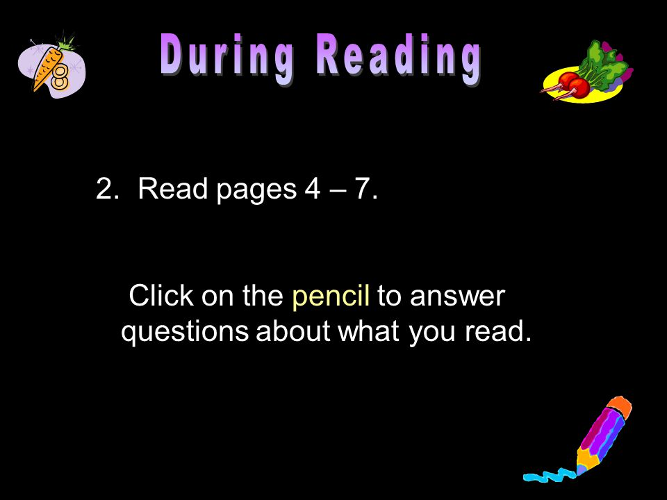 3. Read pages 8 - 12. Click on the pencil to answer questions about what you read.