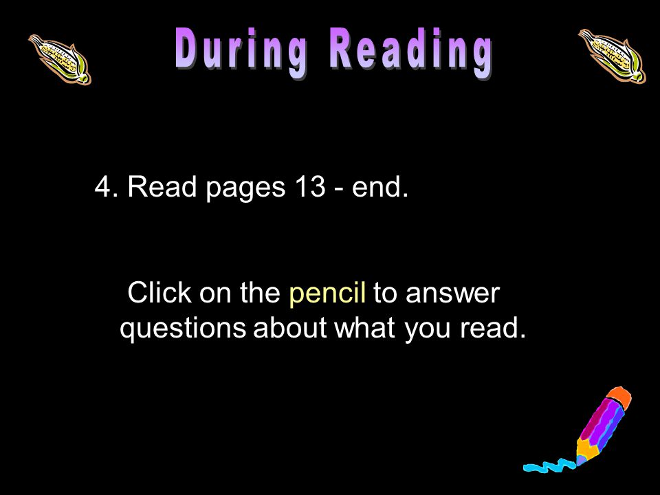 4. Read pages 13 - end. Click on the pencil to answer questions about what you read.