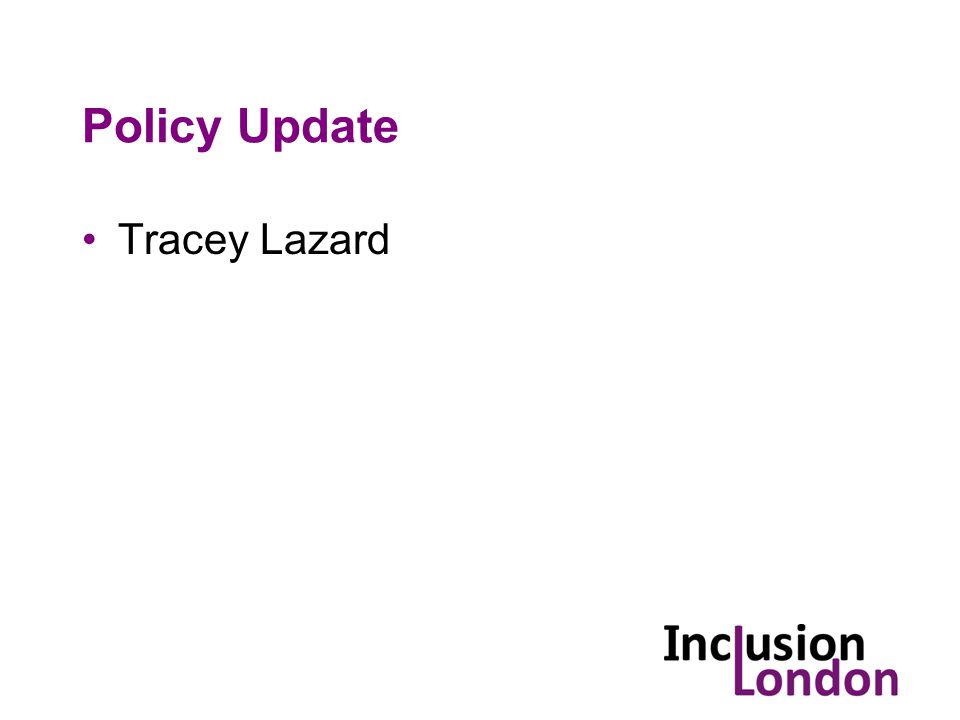 Policy Update Tracey Lazard