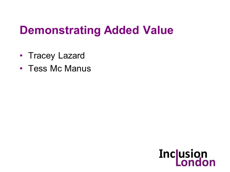 Demonstrating Added Value Tracey Lazard Tess Mc Manus