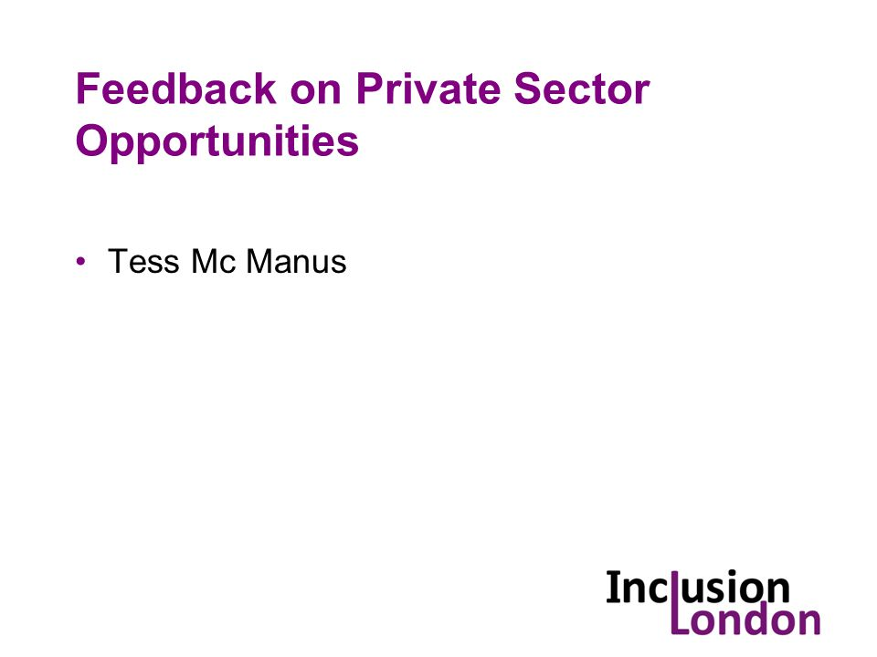 Feedback on Private Sector Opportunities Tess Mc Manus
